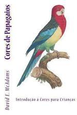 Cores de Papagaios : Introdução à Cores para Crianças by David McAdams (2013,...