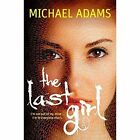 The Last Girl Michael Adams Murdoch Books Paperback 9781743366820