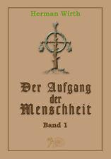 Herman Wirth: Der Aufgang der Menschheit - Bd. 1 - Festeinband - Neu