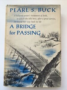 A Bridge for Passing by Pearl S. Buck, 1st Edition / 1st Printing, 1962, SIGNED