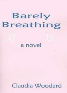 Barely-Breathing-by-Woodard-New-9780966859195-Fast-Free-Shipping