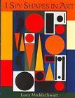 I Spy Shapes in Art by Lucy Micklethwait 9780060731939 Hardback 2004