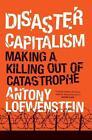 Disaster Capitalism von Antony Loewenstein (2015, Gebundene Ausgabe)