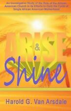 Arise and Shine by Harold Vanarsdale (2012, Paperback)