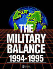 The Military Balance 1994-1995 by Taylor & Francis Ltd (Paperback, 1995)