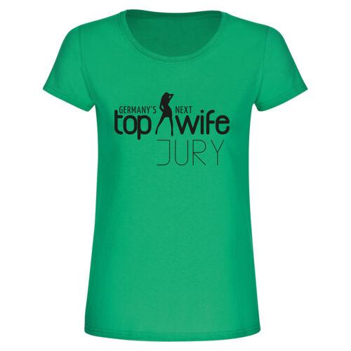 "Fun-shirt demoiselle T-shirt /""Germany /'s next top wife jury/"" JGA Femmes Femmes"