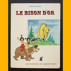 LE-BISON-D-039-OR-Une-aventure-de-Moki-et-Poupy-Roger-Bussemey-EO-1965