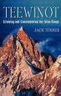 Teewinot: Climbing and Contemplating the Teton Range by Jack Turner (Paperback, 2002)