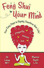 Feng Shui Your Mind: Four Easy Steps to Rapidly Transform Your Life! by Ma L Ac Maureen Raytis, MS Mft Jill LeBeau (Paperback / softback, 2010)
