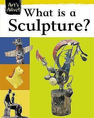 1 of 1 - What is Sculpture? (Art's Alive) by Civardi, Anne
