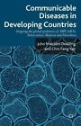 Communicable Diseases in Developing Countries: Stopping the Global Epidemics of HIV/AIDS, Tuberculosis, Malaria and Diarrhoea by John Malcolm Dowling, Yap Chin-Fang (Hardback, 2014)