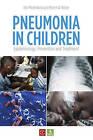 Pneumonia in Children: Epidemiology, Prevention and Treatment by Martin W. Weber, Kim Mullholland (Paperback, 2014)