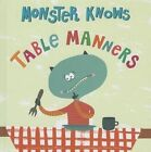 Monster Knows Table Manners by Connie Colwell Miller (Hardback, 2014)