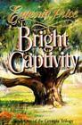 Georgia Trilogy: Bright Captivity No. 1 by Eugenia Price (1991, Hardcover)