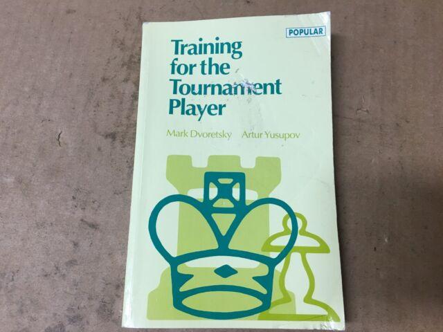 Training for the Tournament Player (Batsford Chess Library) b DvoretskySHELFPULL