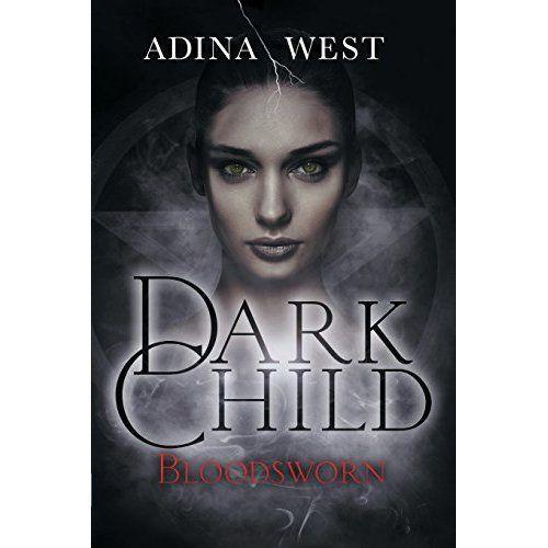 Dark Child (Bloodsworn): Omnibus Edition, West, Adina, Good, Paperback