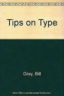 Tips on Type by Gray, Bill-ExLibrary