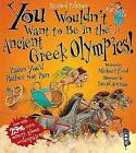 You Wouldn't Want to be in the Ancient Greek Olympics by Michael Ford (Paperback, 2015)