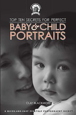 Top Ten Secrets for Perfect Baby and Child Portraits : Photography Tips for Ever 2