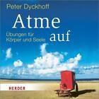 Atme auf von Peter Dyckhoff (2014)
