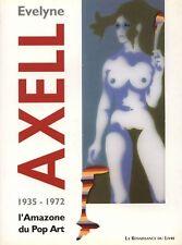 EVELYNE AXELL. L'Amazone du Pop Art 1935-1972 - Jean Antoine, ....  - BP