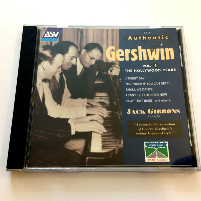 The Authentic Gershwin Volume 4 : The Hollywood Years (CD 1997) Jack Gibbons