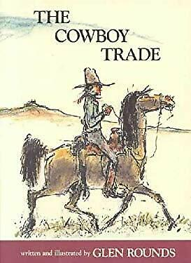 The Cowboy Trade Paperback Glen Rounds