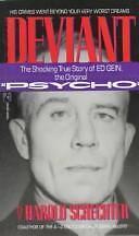 Deviant: The Shocking and True Story of Ed Gein, the Original Psycho