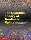 The Quantum Theory of Nonlinear Optics by Peter D. Drummond, Mark S. Hillery (Hardback, 2014)
