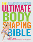 The Ultimate Body Shaping Bible: Get in the Best Shape of Your Life with Targeted Workouts That Tone and Tighten Everything by Karon Karter (Paperback, 2009)