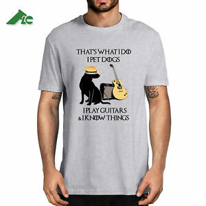 That's What I Do I Pet Dogs I Play Guitars & I Know Thing Unisex Funny Tee Gifts