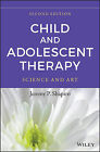 Child and Adolescent Therapy: Science and Art by Robert D. Friedberg, Karen K. Bardenstein, Jeremy P. Shapiro (Hardback, 2015)