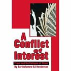 A Conflict of Interest: 'Fraud and the Collapse of Titans' by Bartholomew BJ Henderson (Paperback / softback, 2002)