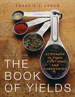 The Book of Yields: Accuracy in Food Costing and Purchasing by Francis T. Lynch (Paperback, 2011)