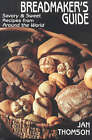 Breadmaker's Guide: With 410 Recipes from Around the World by Jan Thomson (Paperback, 2000)