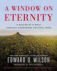 A Window on Eternity: A Biologist's Walk Through Gorongosa National Park by Edward O Wilson (Mixed media product, 2014)
