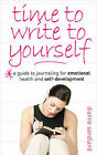 Time to Write to Yourself: A Guide to Journaling for Emotional Health and Self-development by Dianne Sandland (Paperback, 2007)