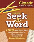 Gigantic Grab a Pencil Book of Seek-A-Word by Bristol Park Books (Paperback / softback, 2016)