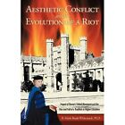 Aesthetic Conflict and The Evolution of a Riot 9781456735616 Paperback
