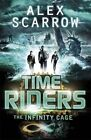 Timeriders: the Infinity Cage by Alex Scarrow (Paperback, 2014)