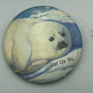 """1977 Vintage Baby Snow Seal LET US BE 2-1/4"""" Pin Pinback Button  P6"""