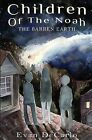 Children of the Noah: The Barren Earth by Evan DeCarlo (Paperback / softback, 2013)