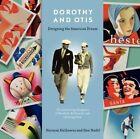 Dorothy and Otis: Designing the American Dream by Dan Nadel, Norman Hathaway (Hardback, 2014)