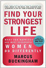 Find Your Strongest Life: What the Happiest and Most Successful Women Do Differently by Marcus Buckingham (Hardback, 2009)