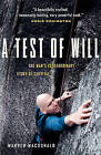 A Test of Will: One Man's Extraordinary Story of Survival by Warren MacDonald (Paperback / softback, 2004)