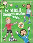 Football Things to Make and Do by Rebecca Gilpin (Paperback, 2008)
