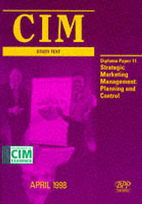 (Good)-CIM Study Text: Strategic Marketing Management Paper 11 (CIM Study Text S