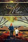 The Simple Plan: A Book of Hope/A Book of Dreams by Georgia Alvarez (Paperback / softback, 2012)