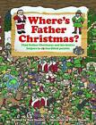 Where's Father Christmas: Find Father Christmas and His Festive Helpers in 15 Fun-filled Puzzles. by Danielle James, Sara Danielle (Hardback, 2013)