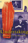 The Undertaking: Life Studies from the Dismal Trade by Thomas Lynch (Paperback, 1998)